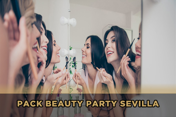 Pack Beauty Party Sevilla